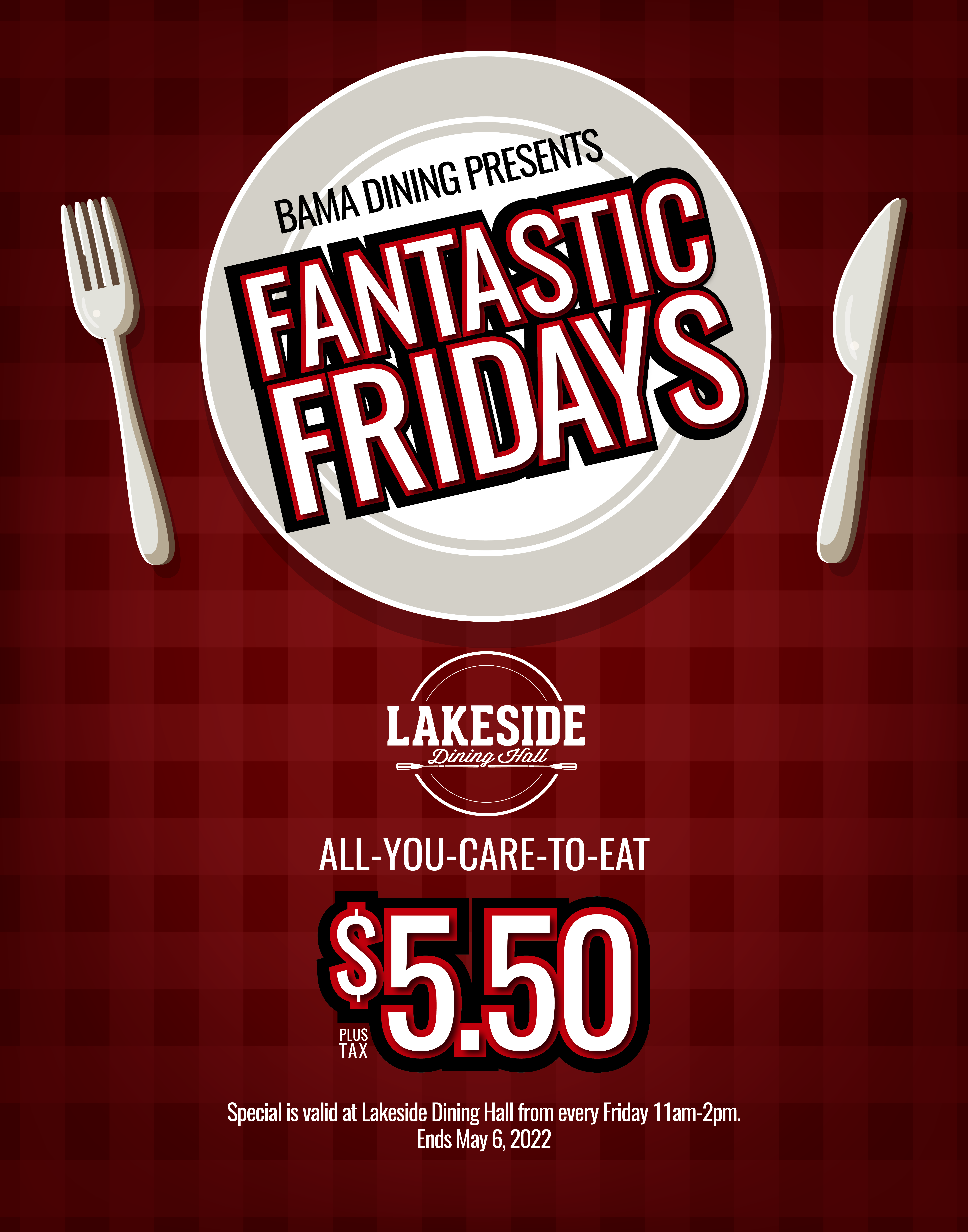 $5.50 All-you-care-to-eat at Lakeside Dining every Friday 11am-2pm. Ends May 6, 2022.